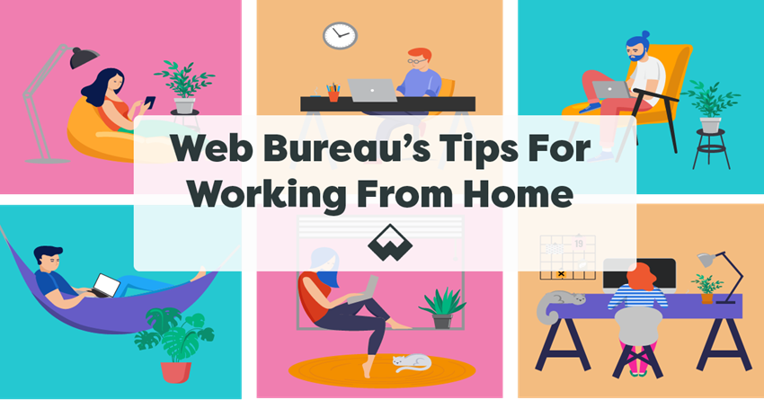 Web Bureau's Tips For Working From Home!