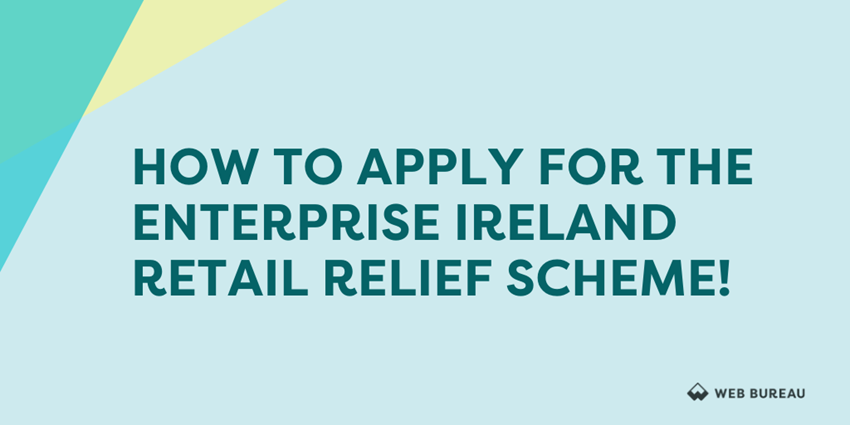 Help Boost Your Retail Business With The COVID-19 Online Retail Scheme With Enterprise Ireland